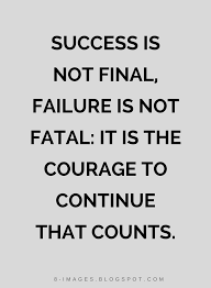 Finals Quotes New Quotes Success Is Not Final Failure Is Not Fatal It Is The Courage