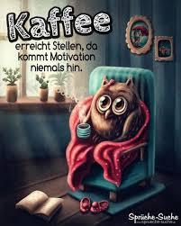 Motivation Kaffee Lustige Sprüche Und Bilder