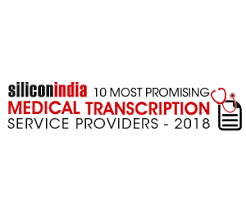 10 Most Promising Medical Transcription Service Providers 2018