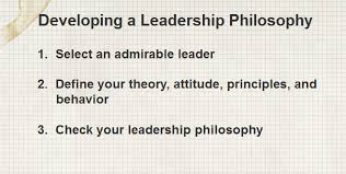 how to develop a leadership philosophy  develop a leadership philosophy