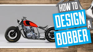 how to design a bobber motorcycle youtube