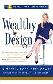 wealthy by design a step plan for financial security kimberly wealthy by design a 5 step plan for financial security kimberly foss 9781608325733 com books
