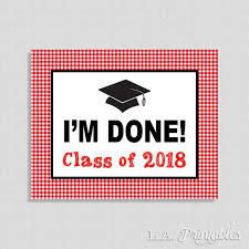 Im Done Class Of 2018 Photo Prop Sign Red Bbq Graduation Party