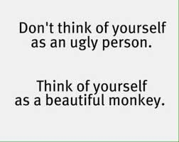 Beautiful Ugly Quotes Best of Brioni Brown On Twitter ? Beautiful Monkey Beautiful Ugly