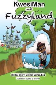 Amazon.com: KwesiMan and Fuzzyland (9780578406909): Gaines, Cheryl ...