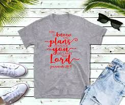 Jeremiah 29 11 For I Know The Plans Ladies Men Casual Bible Verse Statement Christian Cotton T Shirt Top Tees