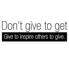 Give To Inspire Others To Give Giving Back Picture Quote GivingBack Delectable Quotes On Giving Back