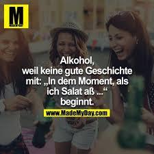 Alkohol Weil Keine Gute Geschichte Made My Day