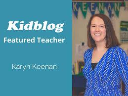 Kidblog Spotlight On: Karyn Keenan – Kidblog
