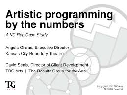 Artistic Programming By The Numbers A Kc Rep Case Study