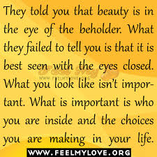 the best and worst topics for beauty is in the eye of the beholder this is the message that the media seems to be sending to teens and adolescents everywhere the adage that beauty is in the eye of the beholder