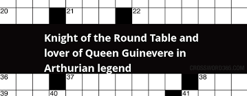 below you will be able to find the answer to knight of the round table and lover of queen guinevere in arthurian legend crossword clue which