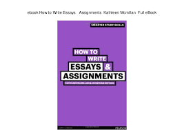 how to write essays assignments kathleen mcmillan full ebook ebook how to write essays assignments kathleen mcmillan full ebook