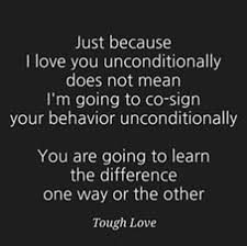 Tough Love Quotes Inspiration Pin By Ashlee Reedy On WoRDs OF WisDoM Pinterest Parents Truths