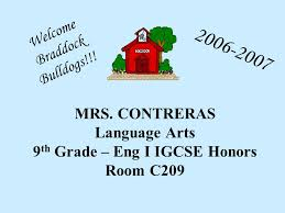 mrs contreras language arts th grade eng i igcse honors room  1 mrs