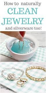how to clean jewelry naturally and silverware too an easy and fast method for cleaning