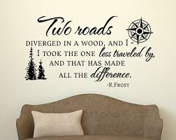 Life Quote Wall Stickers The Road Less Traveled Wall Decal Robert Frost Quote Wall 13