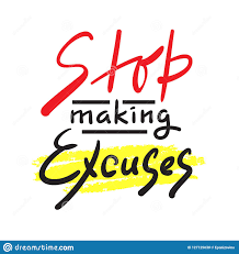 Stop Making Excuses Simple Inspire And Motivational Quote Hand