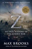 <b>World War Z</b>: An Oral History of the Zombie War - Max Brooks ...