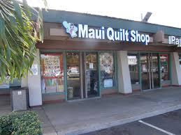 Fabric shopping in Hawaii | I Finally Have Time & Maui Quilt Shop 1180 St. Kihei Rd. Kihei, Maui Adamdwight.com