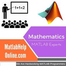 mathematics matlab assignment help mathematics project and mathematics assignment help
