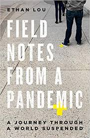 Field Notes from a Pandemic: A Journey Through a World Suspended ...