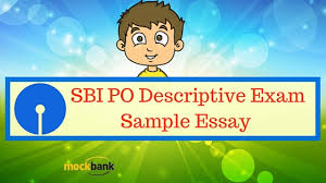 po descriptive exam sample essay  sbi po descriptive exam sample essay 1