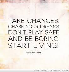 Quotes On Chasing Your Dreams Best of Quotes About Chase Your Dreams 24 Quotes