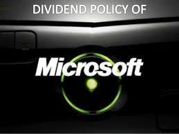Microsoft Dividens Dividend Policy Followed By Microsoft