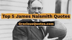 Top 5 James Naismith Quotes - Gracious Quotes - YouTube