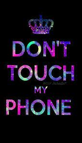 Don't Touch My iPhone Wallpapers - Top ...
