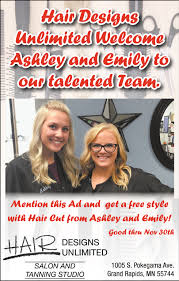 Hair Designs Unlimited Grand Rapids Mn Welcome Ashley And Emily To Our Talented Team Hair Designs