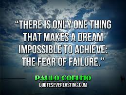 Dream Success Quotes Best Of There Is Only One Thing That Makes A Dream Impossible To Achieve