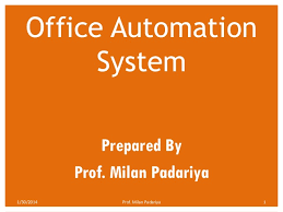 office automated system. office automation system prepared by prof milan padariya 1302014 automated