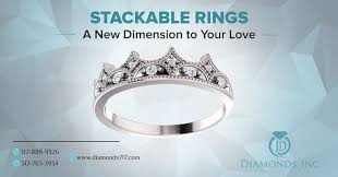 Design Your Own Stackable Rings Stackable Rings A New Dimension To Your Love Diamonds Inc