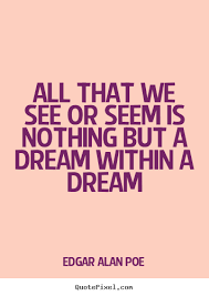 Life Is Nothing But A Dream Quote