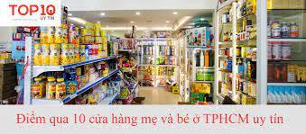 Điểm qua 10 cửa hàng mẹ và bé ở TPHCM uy tín chất lượng - Top10uytin