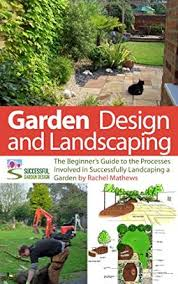 Small Picture Garden Design and Landscaping The Beginners Guide to the