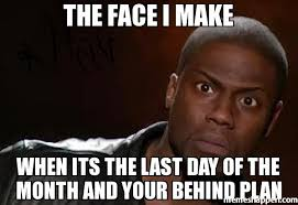 the face i make when its the last day of the month and your behind ... via Relatably.com
