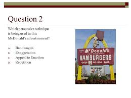 persuasive techniques quiz question which persuasive technique  question 2 which persuasive technique is being used in this mcdonald s advertisement