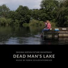 Robin Schlochtermeier - Dead Man's <b>Lake</b> (<b>Original</b> Motion Picture ...