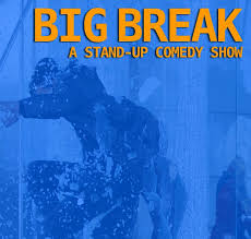 <b>Big</b> Break <b>Stand</b>-<b>Up</b> at Bluebird