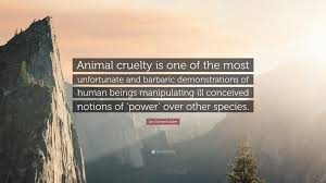 Ian Somerhalder Quote Animal Cruelty Is One Of The Most