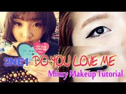 2ne1 do you love me minzy inspired makeup tutorial