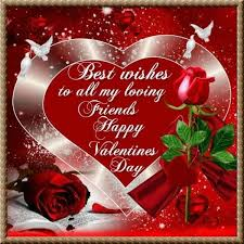 happy valentine s day friends. Beautiful Valentine Best Wishes To All My Loving Friends Happy Valentineu0027s Day Throughout Happy Valentine S Friends O