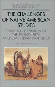the challenges of native american studies essays in celebration  the challenges of native american studies