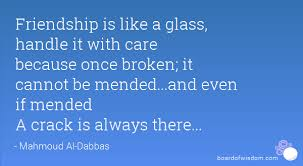 Quotes About Mending Friendships Quotes About Mending Friendships Alluring Is Like A Glass Handle It 85