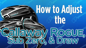 Callaway Rogue Driver Settings Chart How To Dial In