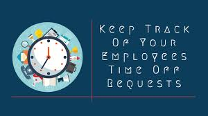 How To Keep Track Of Employees Time 3 Ways To Keep Track Of Your Employees Time Off Requests