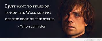 Tyrion Lannister Quotes New Tyrion Lannister From Game Of Thrones Quote